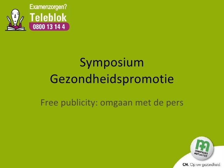Symposium Gezondheidspromotie Free publicity: omgaan met de pers