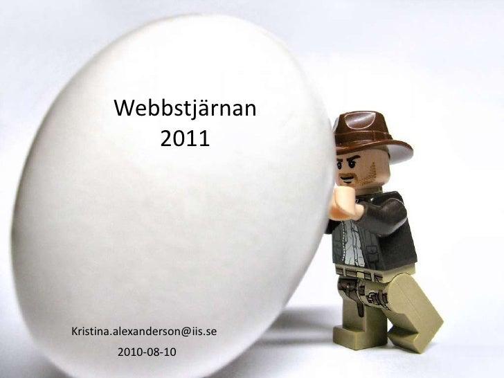Webbstjärnan            2011     Kristina.alexanderson@iis.se         2010-08-10