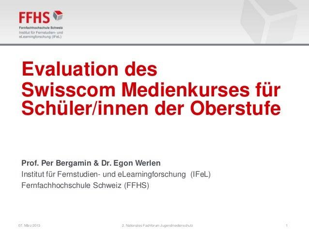 Evaluation des Swisscom Medienkurses für Schüler/innen der Oberstufe Prof. Per Bergamin & Dr. Egon Werlen Institut für Fer...