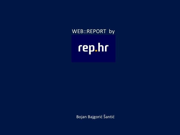 WEB::REPORT by Bojan Bajgorić Šantić