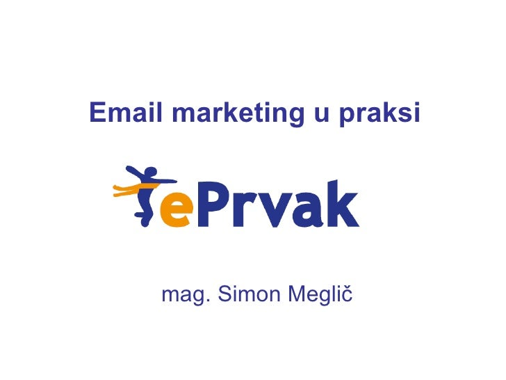 (WS13) Simon Meglic: Email marketing u praksi web strategija