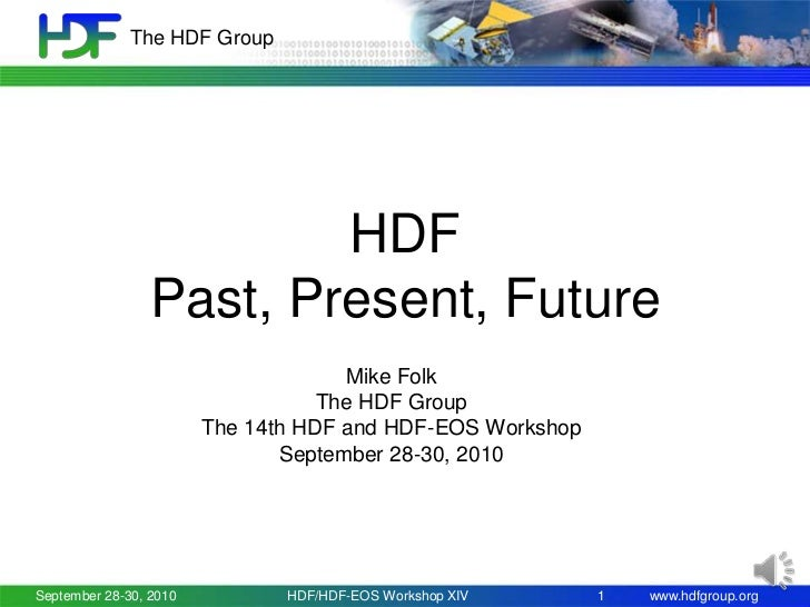 The HDF Group                         HDF                 Past, Present, Future                                     Mike F...