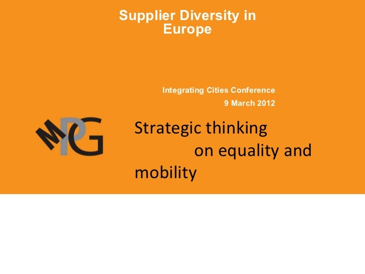 Supplier Diversity in      Europe      Integrating Cities Conference                     9 March 2012  Strategic thinking ...