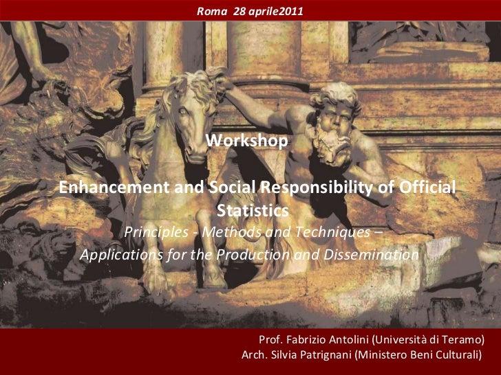 Prof. Fabrizio Antolini (Università di Teramo) Arch. Silvia Patrignani (Ministero Beni Culturali)  Roma  28 aprile2011 Wor...