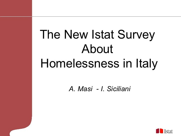 The New Istat Survey  About  Homelessness in Italy A. Masi  - I. Siciliani