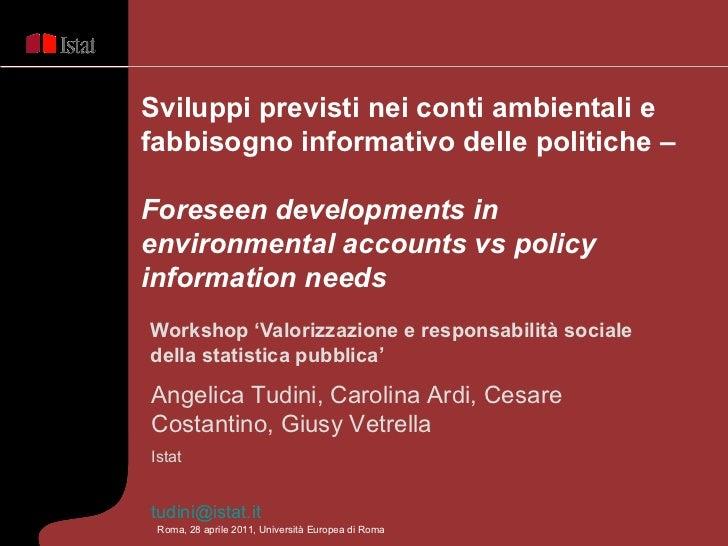 Sviluppi previsti nei conti ambientali e fabbisogno informativo delle politiche –  Foreseen developments in environmental ...