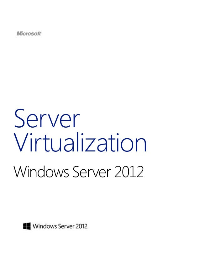 Server Virtualization Windows Server 2012
