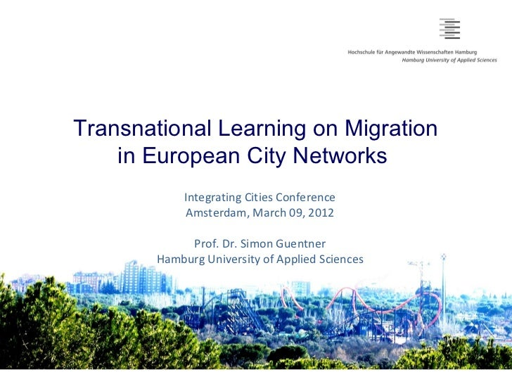Transnational Learning on Migration    in European City Networks            Integrating Cities Conference            Amste...