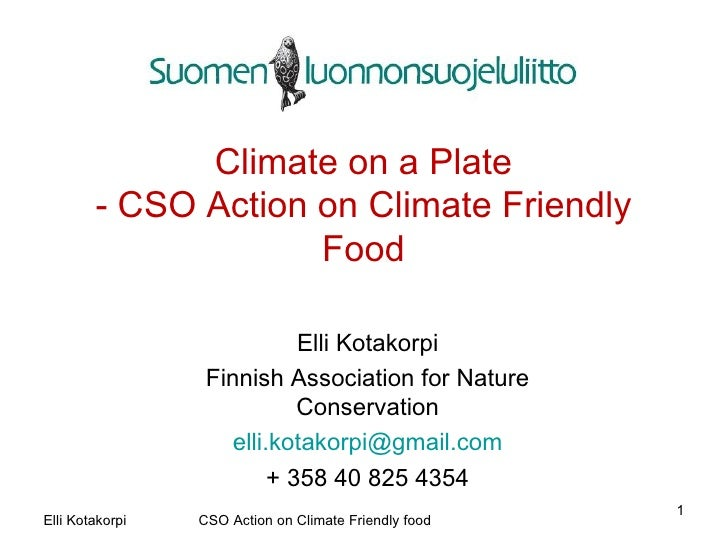 Climate on a Plate - CSO Action on Climate Friendly Food Elli Kotakorpi Finnish Association for Nature Conservation [email...