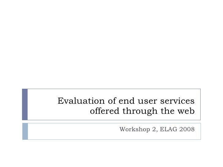 Evaluation of end user services offered through the web