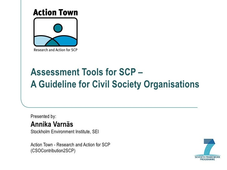 Assessment Tools for SCP –  A Guideline for Civil Society Organisations Presented by: Annika Varnäs Stockholm Environment ...