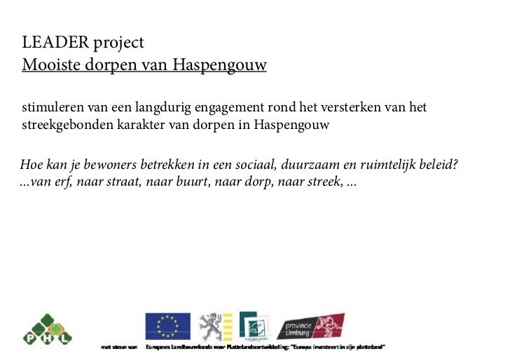 LEADER projectMooiste dorpen van Haspengouwstimuleren van een langdurig engagement rond het versterken van hetstreekgebond...