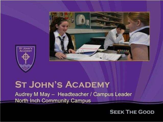 Audrey M May – Headteacher / Campus Leader North Inch Community Campus