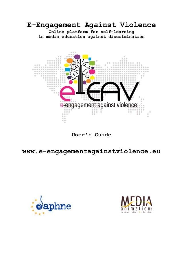 E-Engagement Against Violence Online platform for self-learning in media education against discrimination User's Guide www...