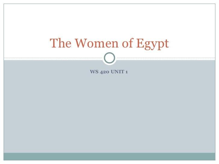 WS 420 UNIT 1  The Women of Egypt
