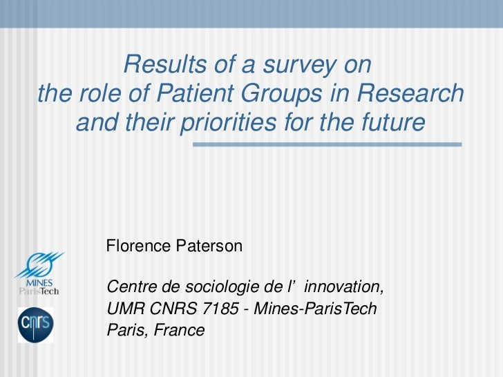 Results of a survey on  the role of Patient Groups in Research and their priorities for the future Florence Paterson Centr...