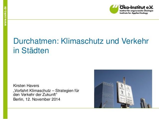 """www.oeko.de  Durchatmen: Klimaschutz und Verkehr in Städten  Kirsten Havers  """"Vorfahrt Klimaschutz – Strategien für den Ve..."""