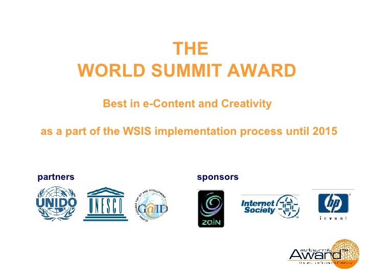 THE WORLD SUMMIT AWARD   Best in e-Content and Creativity  as a part of the WSIS implementation process until 2015 partn...