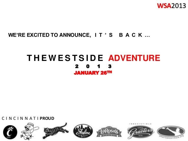 WSA2013  WE'RE EXCITED TO ANNOUNCE, I T ' S       B A C K …           T H E W E S T S I D E ADVENTURE                     ...