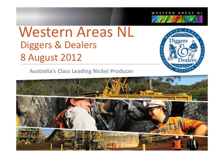 Western Areas NLDiggers & DealersDiggers & Dealers8 August 2012    g  Australia's Class Leading Nickel Producer           ...