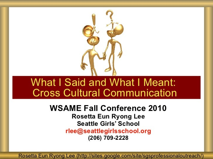 WSAME Fall Conference 2010 Rosetta Eun Ryong Lee Seattle Girls' School [email_address] (206) 709-2228 What I Said and What...