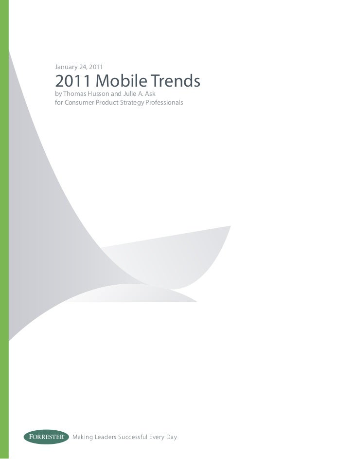 January 24, 20112011 Mobile Trendsby Thomas Husson and Julie A. Askfor Consumer Product Strategy Professionals     Making ...