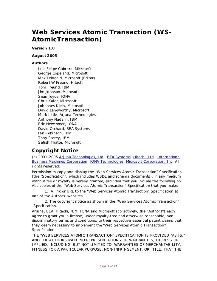 Web Services Atomic Transaction (WS-AtomicTransaction)Version 1.0August 2005Authors   Luis Felipe Cabrera, Microsoft   Geo...