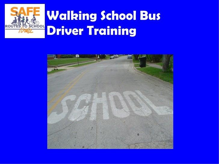 Walking School BusDriver Training