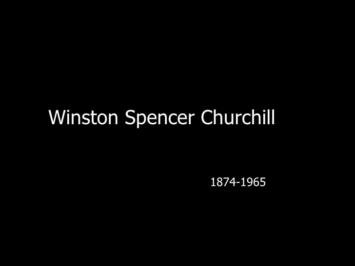 Winston Spencer Churchill 1874-1965