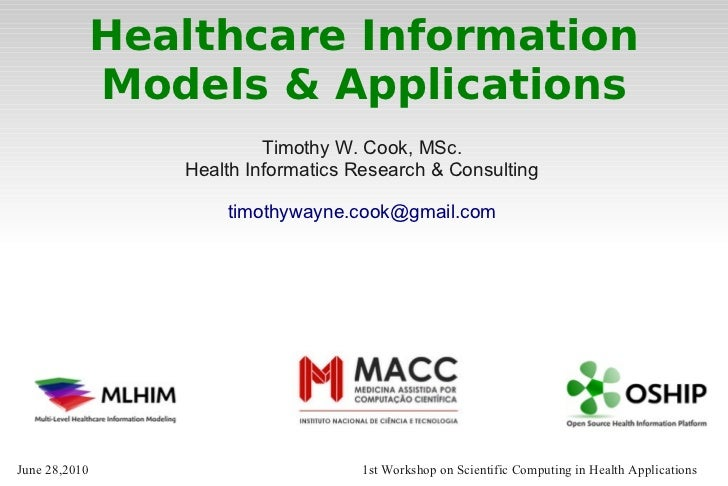 Healthcare Information               Models & Applications                           Timothy W. Cook, MSc.                ...