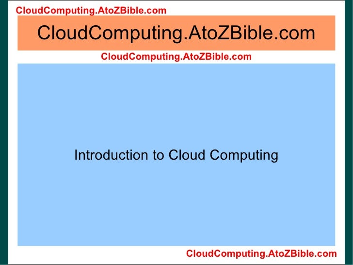 CloudComputing.AtoZBible.com Introduction to Cloud Computing