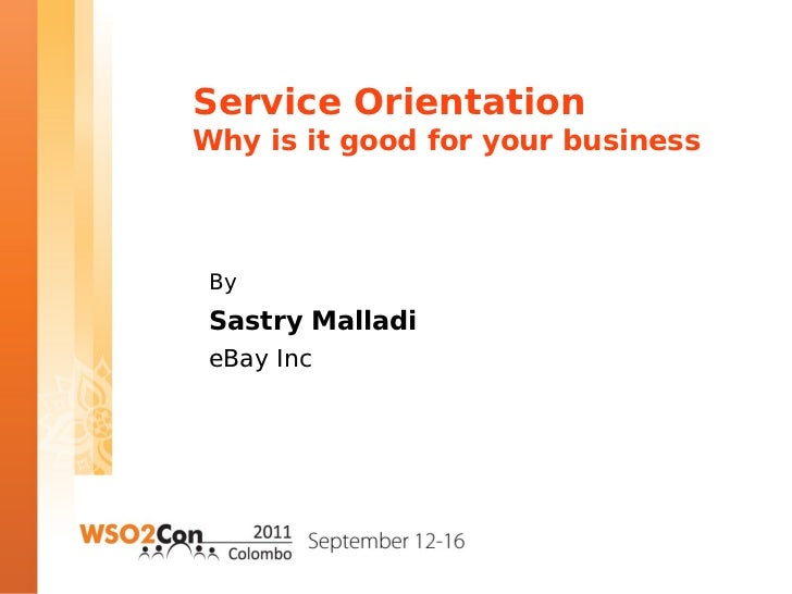 Service OrientationWhy is it good for your business By Sastry Malladi eBay Inc
