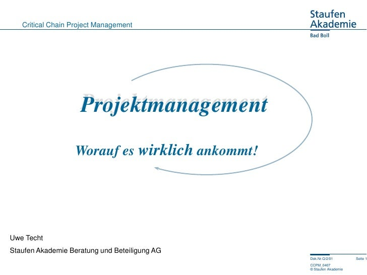 Critical Chain Project Management                         Projektmanagement                    Worauf es wirklich ankommt!...