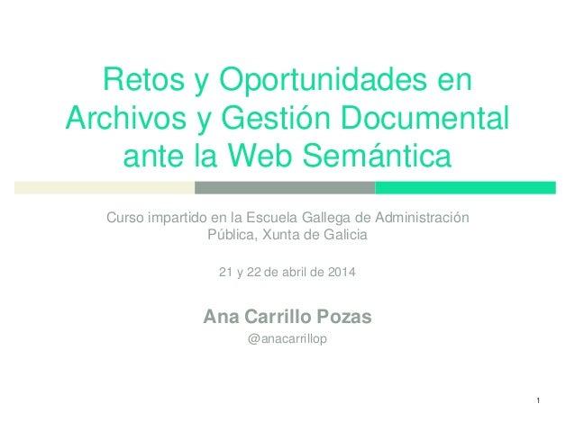 Retos y oportunidades en Archivos y Gestión Documental ante la Web Semántica