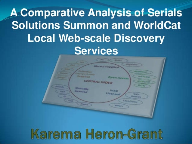A Comparative Analysis of Serials Solutions Summon and WorldCat Local Web-scale Discovery Services