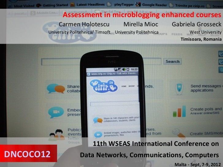 Assessment in microblogging enhanced courses            Carmen Holotescu               Mirella Mioc         Gabriela Gross...