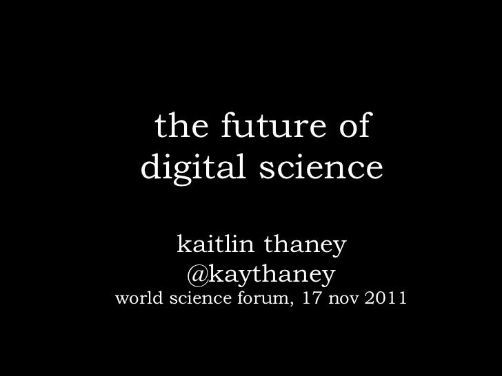 The Future of Digital Science - World Science Forum 2011