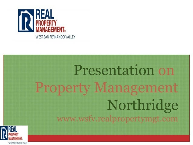 Presentation onProperty Management          Northridge   www.wsfv.realpropertymgt.com