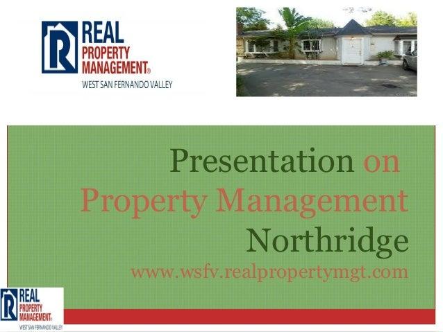 Presentation onProperty ManagementNorthridgewww.wsfv.realpropertymgt.com