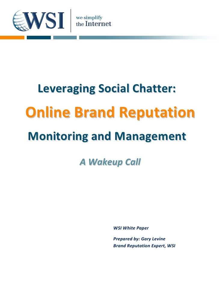 Leveraging Social Chatter: Online Brand Reputation Monitoring and Management         A Wakeup Call                    WSI ...
