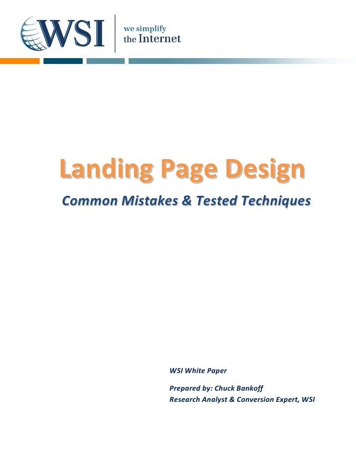 Landing Page Design Common Mistakes & Tested Techniques                    WSI White Paper                 Prepared by: Ch...