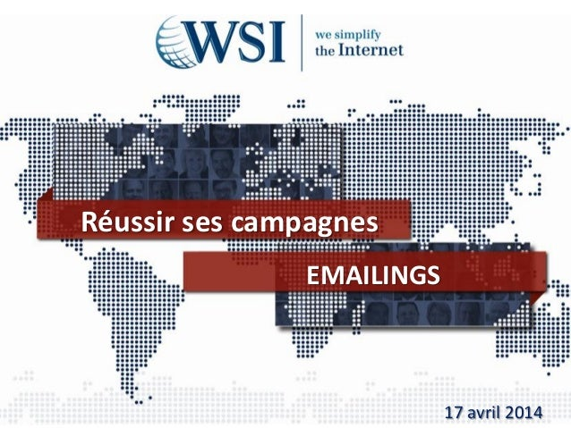 Réussir ses campagnes EMAILINGS 17 avril 2014