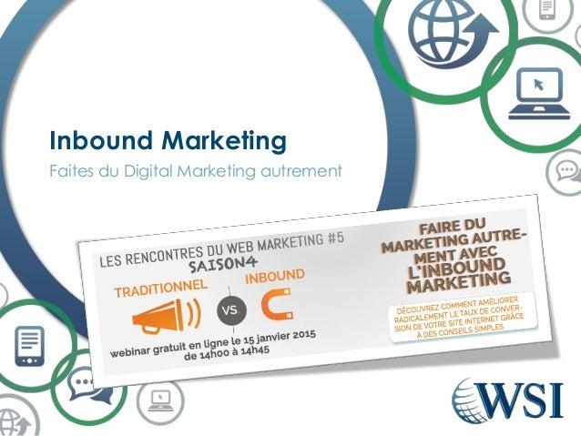 Faites du Digital Marketing autrement Inbound Marketing