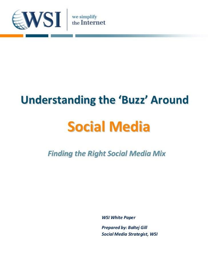 Understanding the 'Buzz' Around          Social Media     Finding the Right Social Media Mix                    WSI White ...
