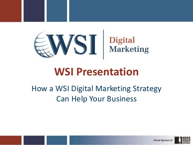 WSI Presentation How a WSI Digital Marketing Strategy Can Help Your Business
