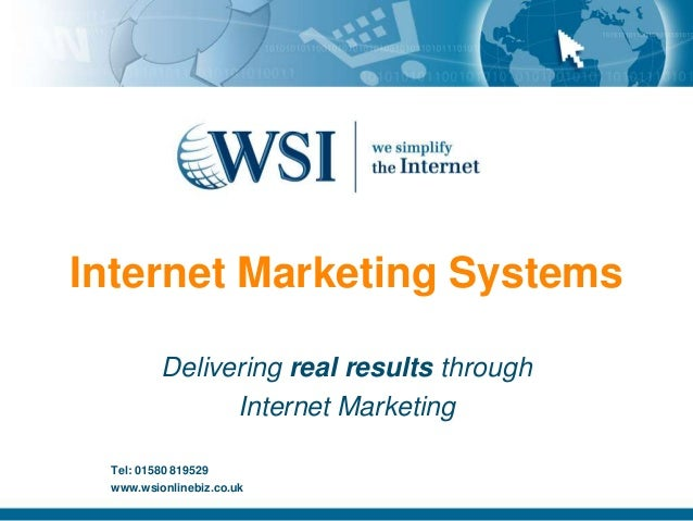 Internet Marketing Systems         Delivering real results through               Internet Marketing Tel: 01580 819529 www....