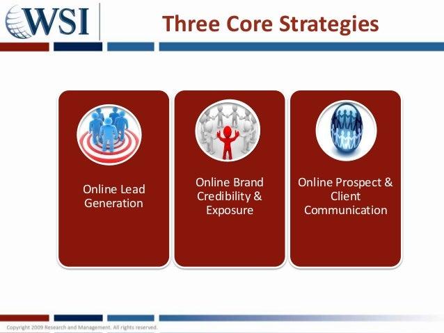 Three Core Strategies                 Online Brand    Online Prospect &Online Lead                 Credibility &         C...