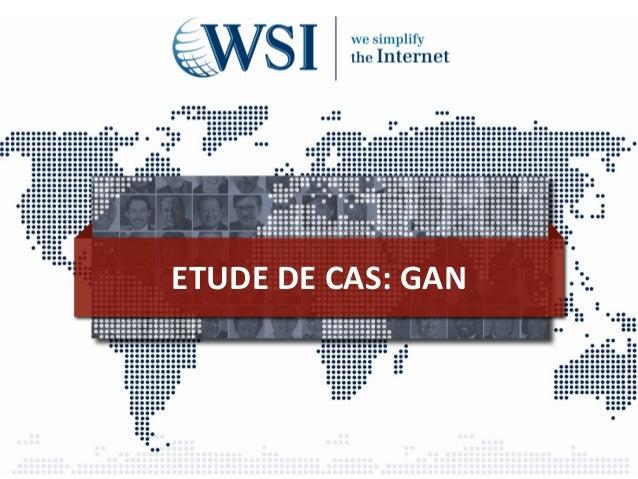 ETUDE DE CAS: GAN