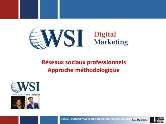SUMMIT  CONSULTING,  Société  indépendante,  opérant  sous  licence  WSI      Réseaux  sociaux  prof...
