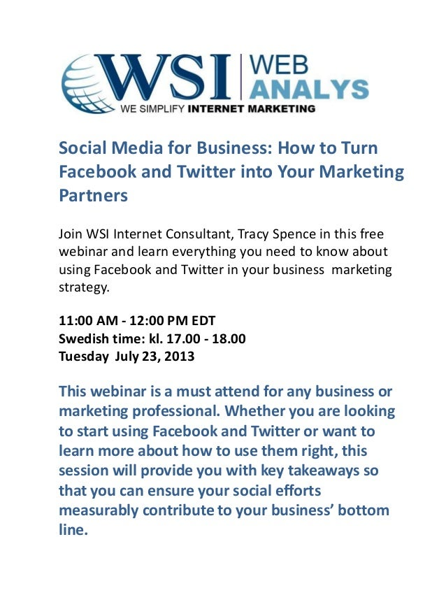 WSI Webinar - Social Media for Business: How to Turn Facebook and Twitter intoYour Marketing Partners